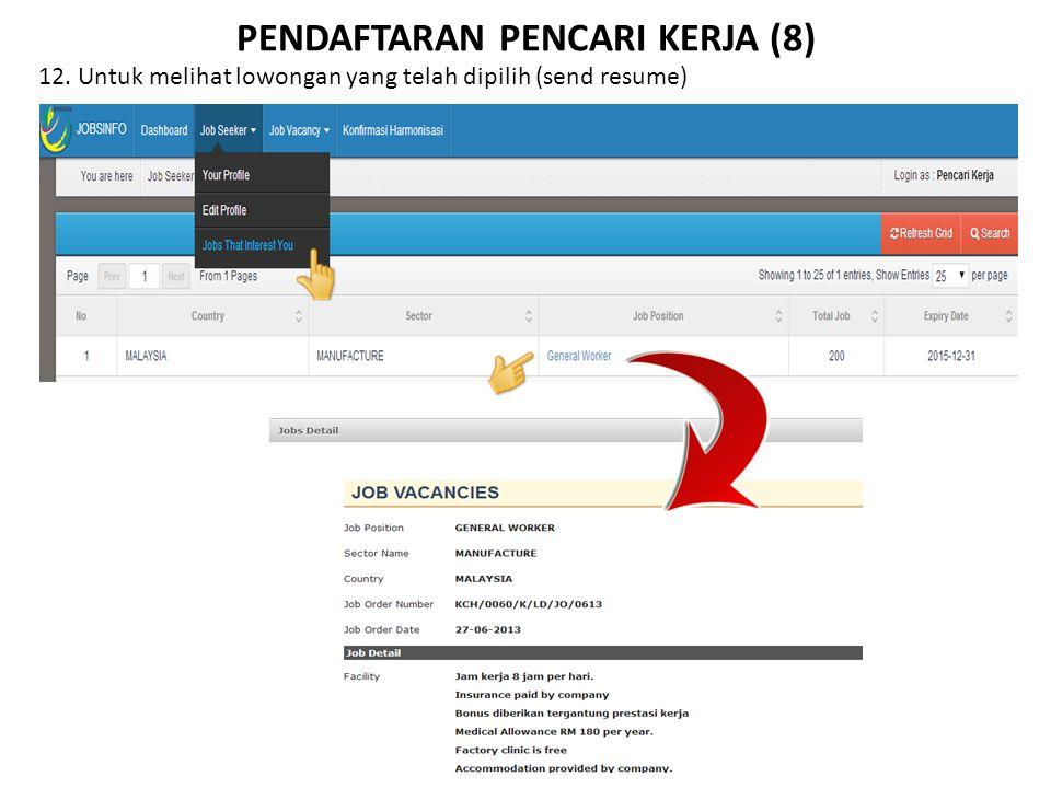 PENDAFTARAN PENCARI KERJA (8) 12. Untuk melihat lowongan yang telah dipilih (send resume)