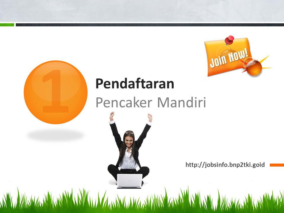 PENDAFTARAN PENCARI KERJA (1) Langkah-langkah Pendaftaran Online 1.Buka website BNP2TKI www.bnp2tki.go.id dan sorot ikon jobsinfo.