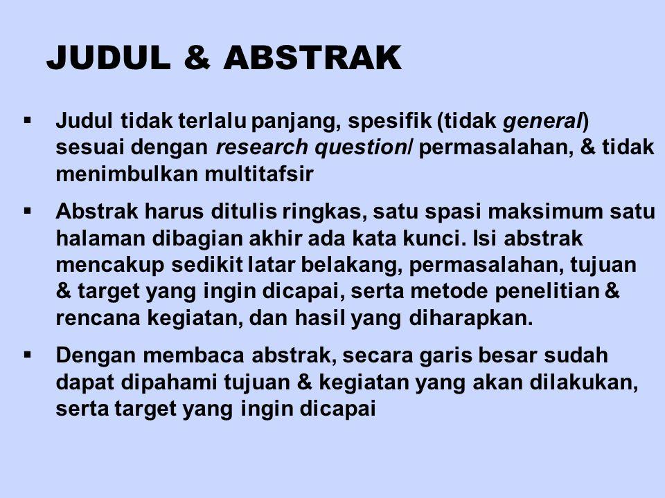 JUDUL & ABSTRAK  Judul tidak terlalu panjang, spesifik (tidak general) sesuai dengan research question/ permasalahan, & tidak menimbulkan multitafsir