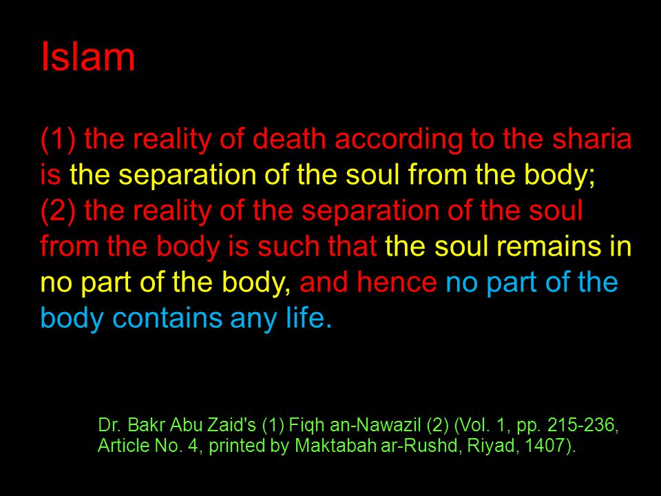 Islam (1) the reality of death according to the sharia is the separation of the soul from the body; (2) the reality of the separation of the soul from