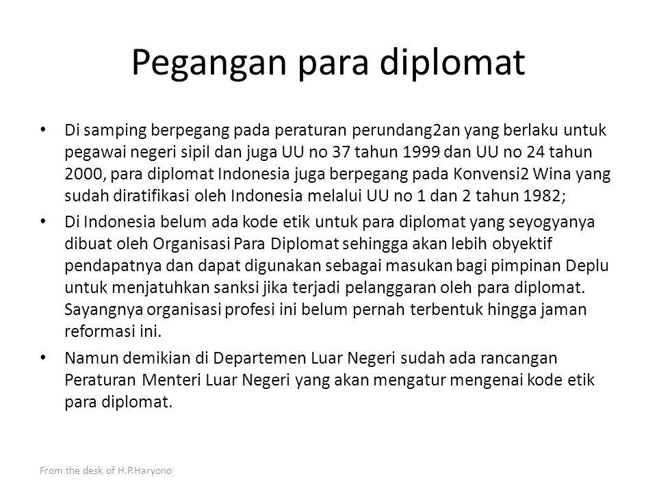 From the desk of H.P.Haryono Tugas diplomat di bidang Konsuler Antara lain adalah : 1.legalisasi dokumen, seperti akta kelahiran, kematian, perkawinan