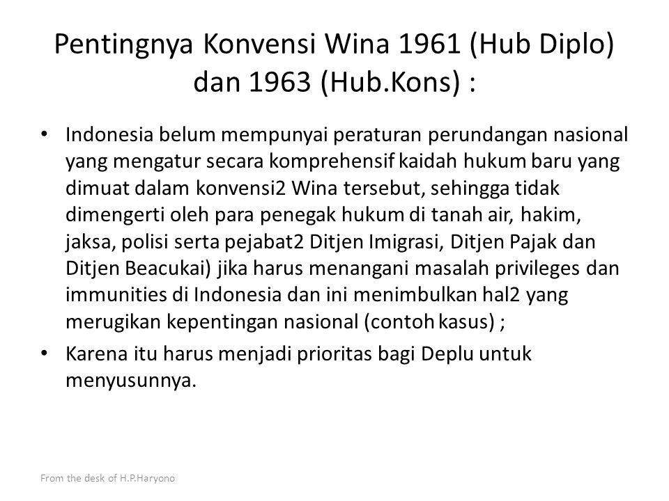 From the desk of H.P.Haryono Pegangan para diplomat Di samping berpegang pada peraturan perundang2an yang berlaku untuk pegawai negeri sipil dan juga