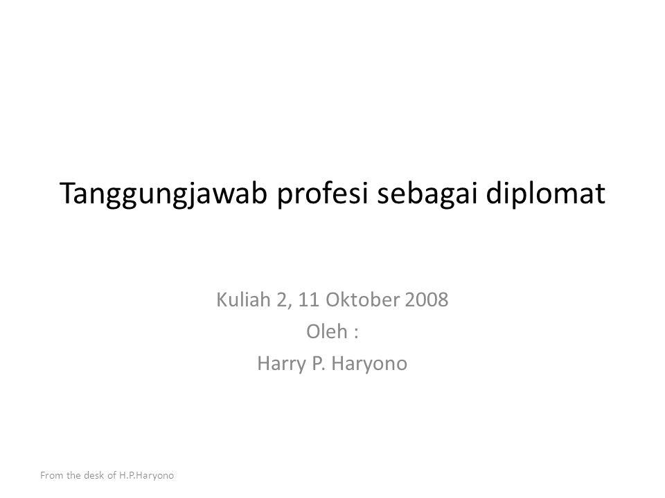 From the desk of H.P.Haryono Terimakasih, kita istirahat 15 menit sebelum kita lanjutkan lagi Apabila ada pertanyaan lebih lanjut dapat dikirim melalu