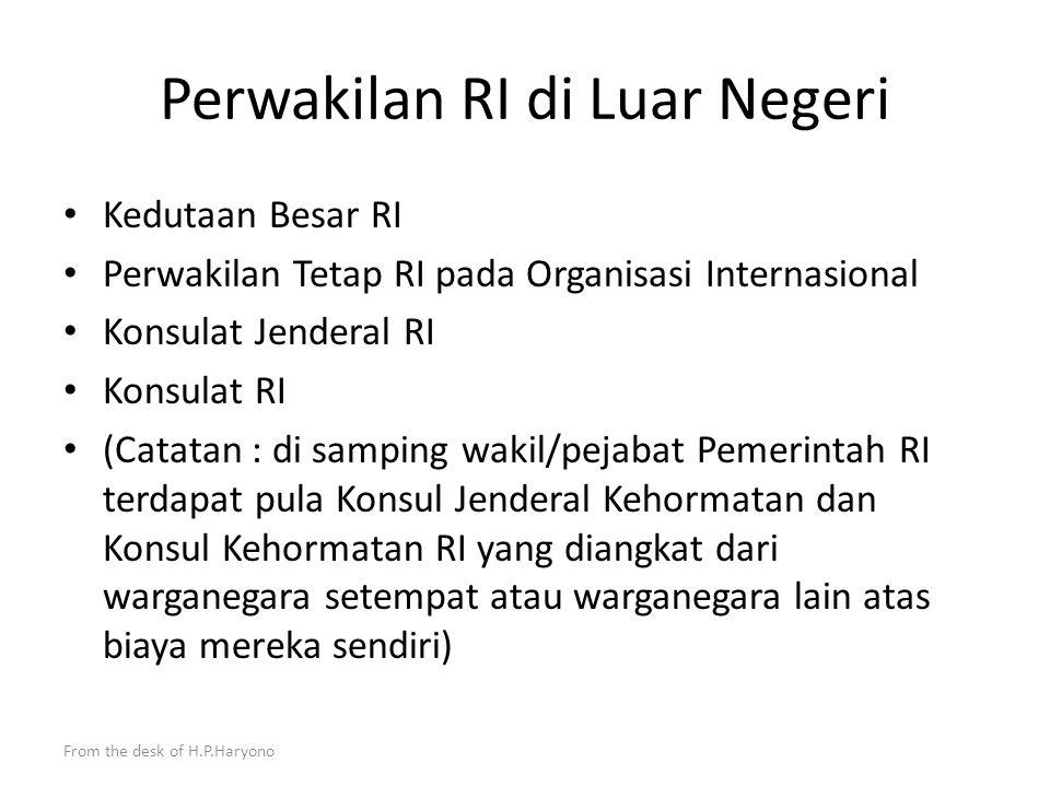 From the desk of H.P.Haryono Direktorat Jenderal Protokol an Konsuler Direktur Jenderal Kepala Sekretariat Ditjen Direktur Protokol Direktur Konsuler