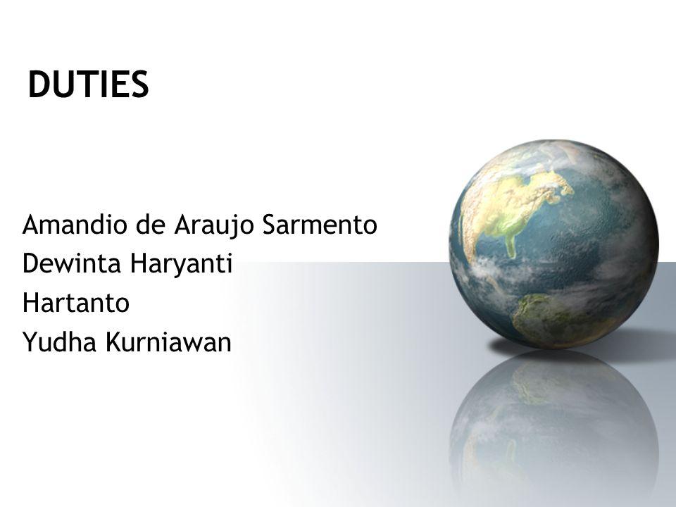 DUTIES Amandio de Araujo Sarmento Dewinta Haryanti Hartanto Yudha Kurniawan