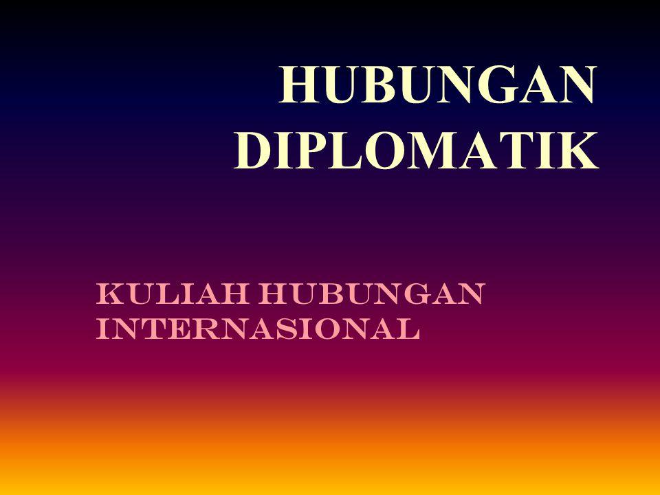 HUBUNGAN DIPLOMATIK Kuliah Hubungan Internasional