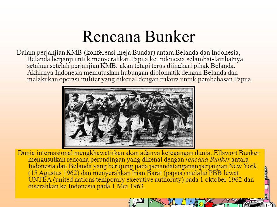 Rencana Bunker Dalam perjanjian KMB (konferensi meja Bundar) antara Belanda dan Indonesia, Belanda berjanji untuk menyerahkan Papua ke Indonesia selam