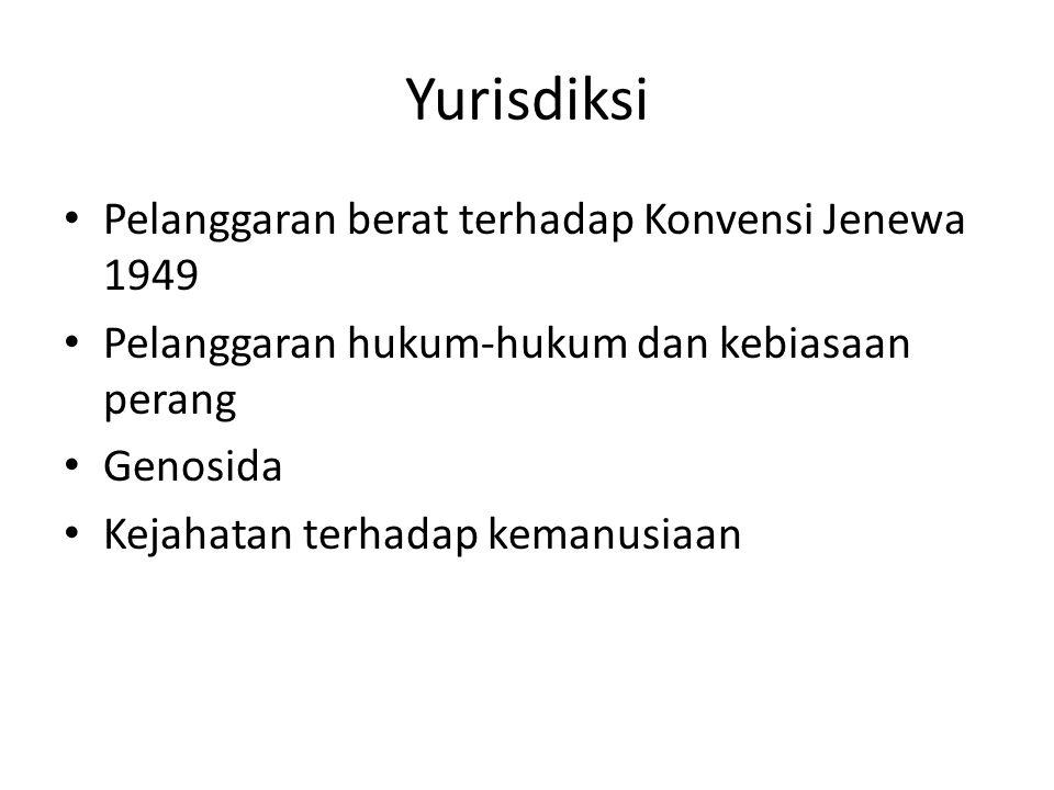 Yurisdiksi Pelanggaran berat terhadap Konvensi Jenewa 1949 Pelanggaran hukum-hukum dan kebiasaan perang Genosida Kejahatan terhadap kemanusiaan