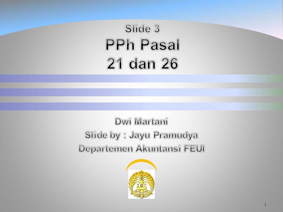 Penghasilan Karyawati 32 Atas suami yang berstatus memiliki penghasilan, karyawati tidak berhak atas pengurangan elemen PTKP Status Kawin sebesar Rp 1.320.000,00.