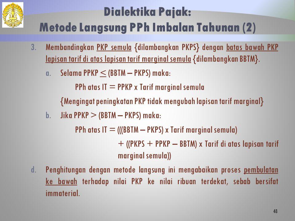 3.Membandingkan PKP semula {dilambangkan PKPS} dengan batas bawah PKP lapisan tarif di atas lapisan tarif marginal semula {dilambangkan BBTM}. a.Selam