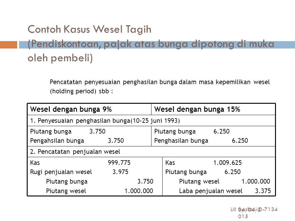 Contoh Kasus Wesel Tagih (Pendiskontoan, pajak atas bunga dipotong di muka oleh pembeli) 04/04/2015 4:55:5004/04/2015 4:55:5004/04/2015 4:55:50 Lili S