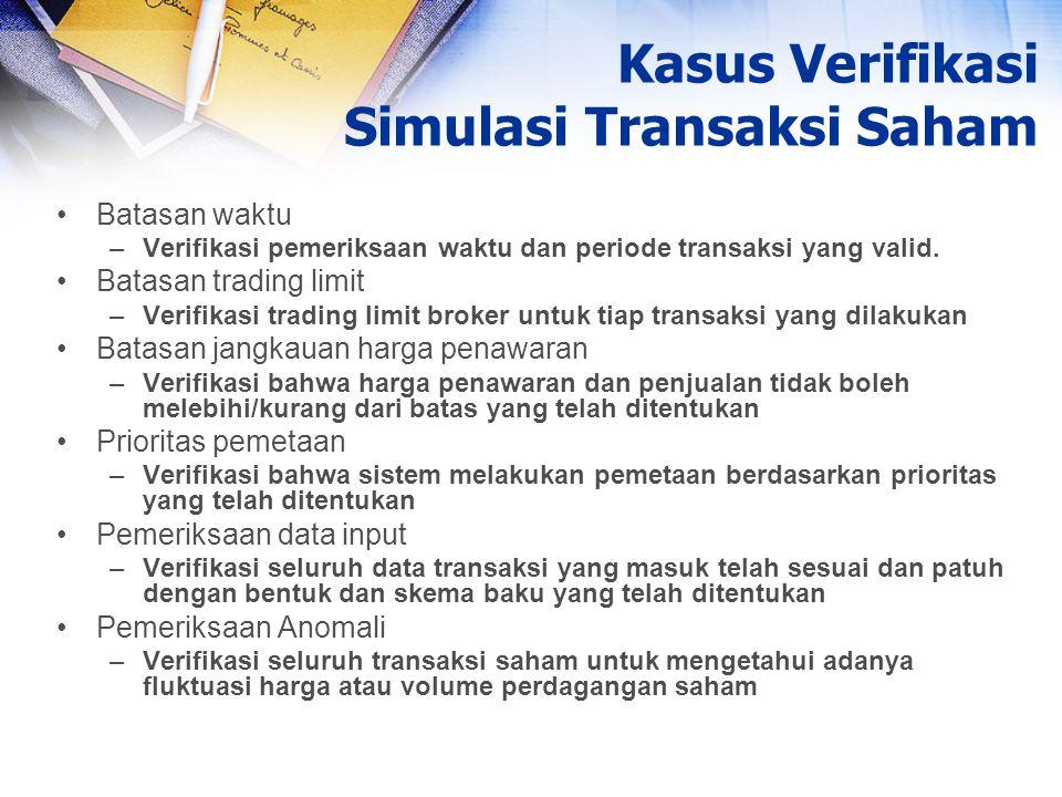 Batasan waktu –Verifikasi pemeriksaan waktu dan periode transaksi yang valid. Batasan trading limit –Verifikasi trading limit broker untuk tiap transa