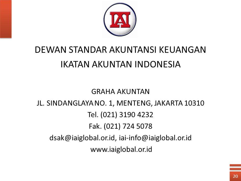 DEWAN STANDAR AKUNTANSI KEUANGAN IKATAN AKUNTAN INDONESIA GRAHA AKUNTAN JL. SINDANGLAYA NO. 1, MENTENG, JAKARTA 10310 Tel. (021) 3190 4232 Fak. (021)