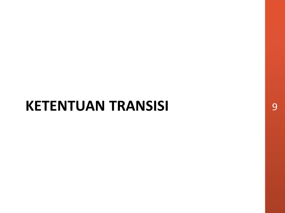 KETENTUAN TRANSISI 9 9