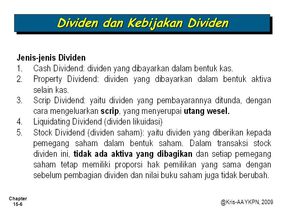 Chapter 15-6 @Kris-AA YKPN, 2009 Dividen dan Kebijakan Dividen