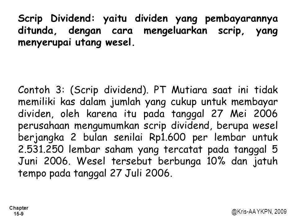 Chapter 15-10 @Kris-AA YKPN, 2009 Liquidating Dividend (dividen likuidasi) Contoh 4: (Liquidating dividend).