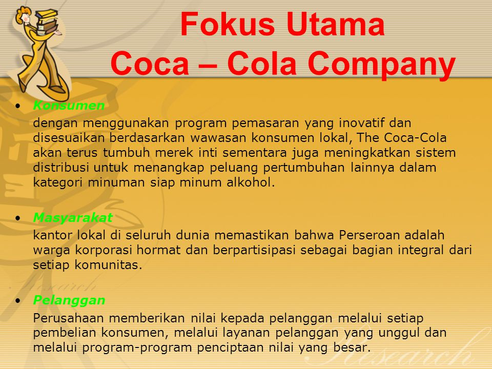 Budaya Coca-Cola Company penekanan pada kerja sama tim, dan pemberdayaan karyawan sebagai aset yang paling penting