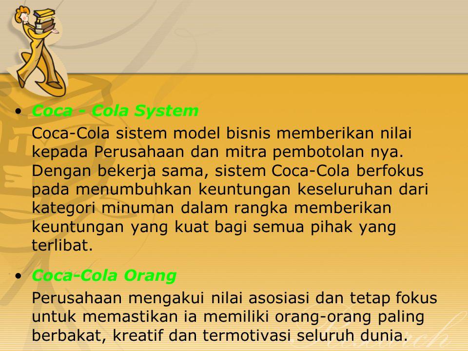 6 Prioritas Strategis Coca – Cola Company 1.Mempercepat pertumbuhan berkarbonasi minuman ringan, dipimpin oleh Coca-Cola 2.Memperluas keluarga produk, jika memungkinkan misalnya botol air, teh, kopi, jus, minuman energi 3.Tumbuh profitabilitas sistem & kemampuan bersama-sama dengan pembotolan 4.Kreatif melayani pelanggan (misalnya pengecer) untuk membangun bisnis mereka 5.Investasi cerdas dalam pertumbuhan pasar 6.Drive efisiensi & efektivitas biaya dengan menggunakan teknologi dan produksi skala besar untuk mengendalikan biaya memungkinkan orang-orang kami untuk mencapai hasil yang luar biasa sehari-hari.