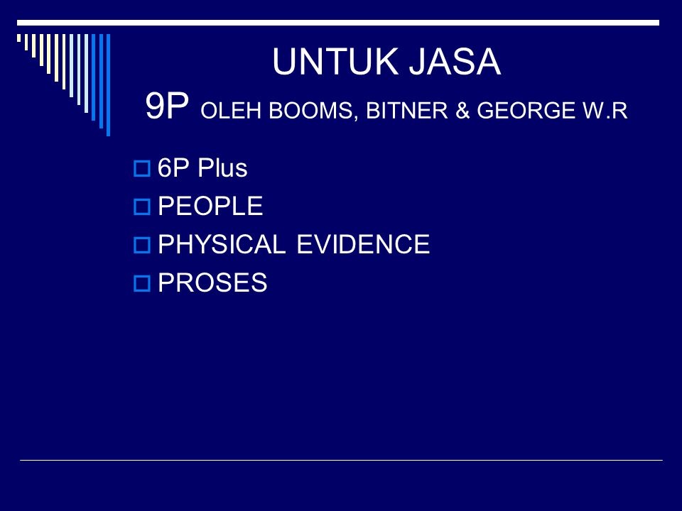 UNTUK JASA 9P OLEH BOOMS, BITNER & GEORGE W.R  6P Plus  PEOPLE  PHYSICAL EVIDENCE  PROSES