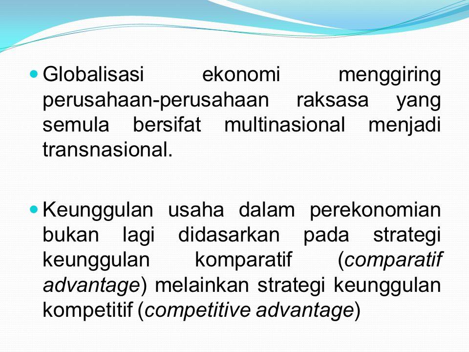 Globalisasi ekonomi menggiring perusahaan-perusahaan raksasa yang semula bersifat multinasional menjadi transnasional. Keunggulan usaha dalam perekono