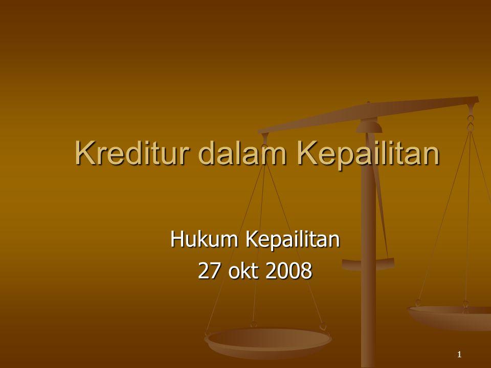 1 Kreditur dalam Kepailitan Hukum Kepailitan 27 okt 2008