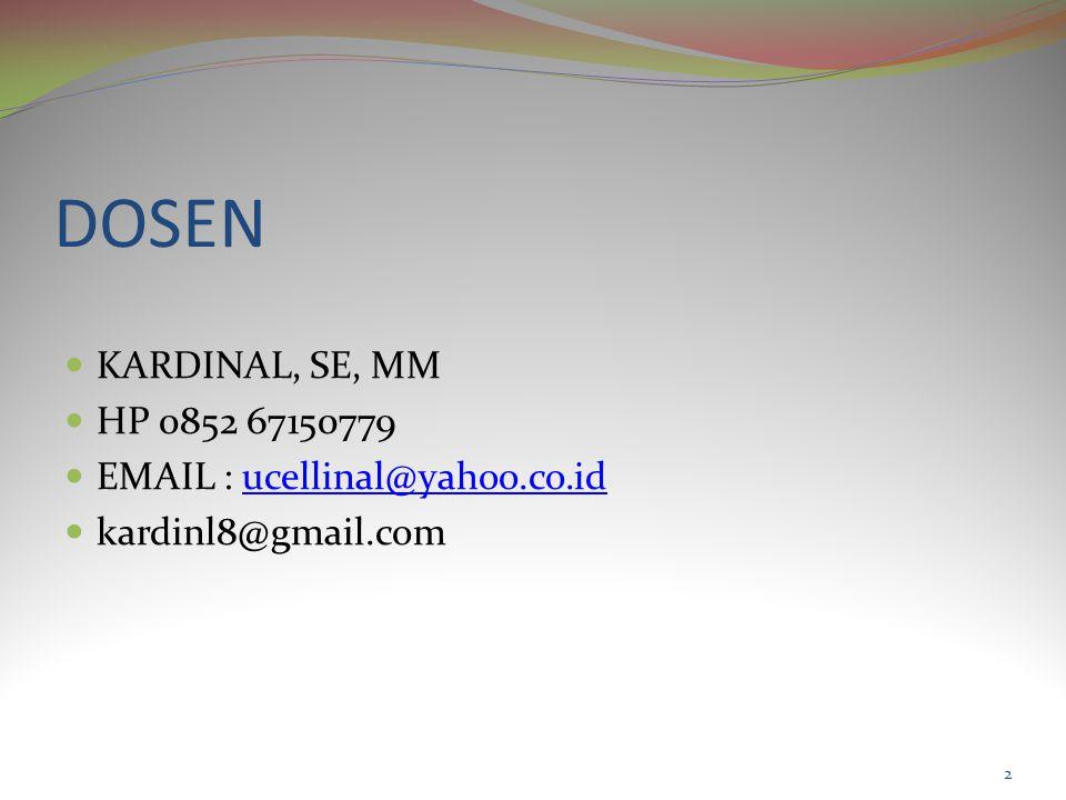 DOSEN KARDINAL, SE, MM HP 0852 67150779 EMAIL : ucellinal@yahoo.co.iducellinal@yahoo.co.id kardinl8@gmail.com 2
