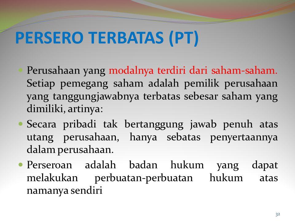 PERSERO TERBATAS (PT) Perusahaan yang modalnya terdiri dari saham-saham.