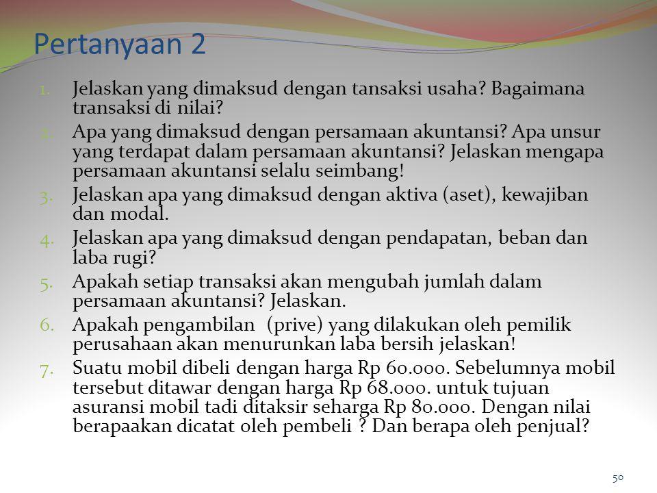 Pertanyaan 2 1.Jelaskan yang dimaksud dengan tansaksi usaha.