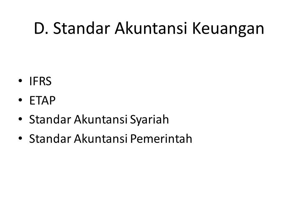 D. Standar Akuntansi Keuangan IFRS ETAP Standar Akuntansi Syariah Standar Akuntansi Pemerintah