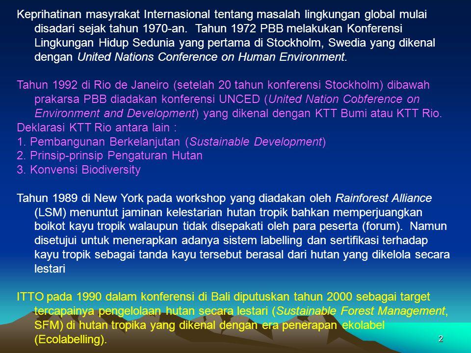 2 Keprihatinan masyrakat Internasional tentang masalah lingkungan global mulai disadari sejak tahun 1970-an. Tahun 1972 PBB melakukan Konferensi Lingk