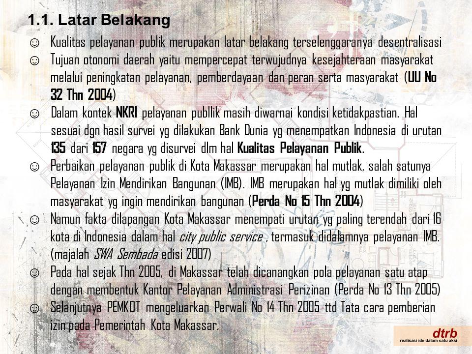DTRB & KPAP Kota Makassar Dalam hal kerjasama antar instansi DTRB & KPAP Kota Makassar telah berhasi meningkatkan jumlah IMB yang diterbitkan.