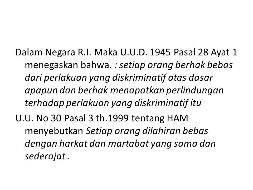 Dalam Negara R.I.Maka U.U.D. 1945 Pasal 28 Ayat 1 menegaskan bahwa.