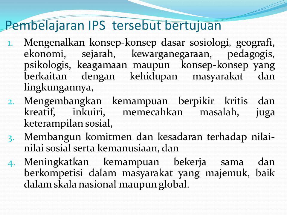 Pembelajaran IPS tersebut bertujuan 1.