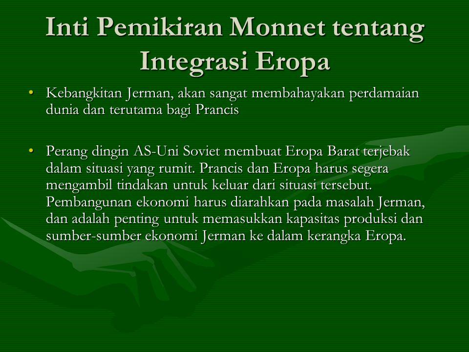 Inti Pemikiran Monnet tentang Integrasi Eropa Kebangkitan Jerman, akan sangat membahayakan perdamaian dunia dan terutama bagi PrancisKebangkitan Jerma