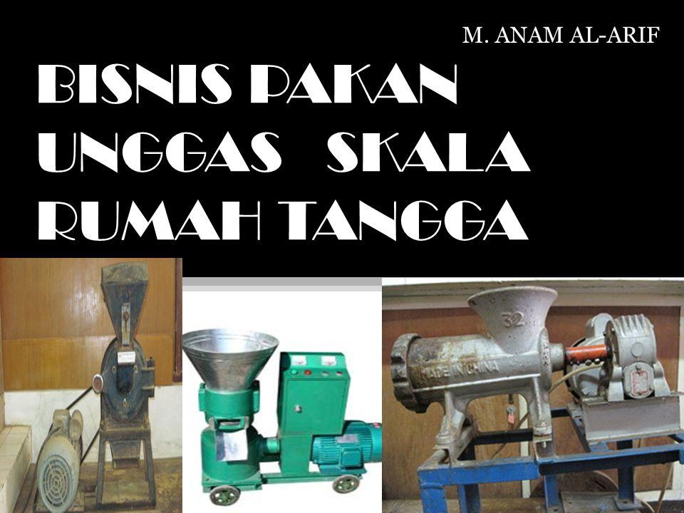 BISNIS PAKAN UNGGAS SKALA RUMAH TANGGA M. ANAM AL-ARIF
