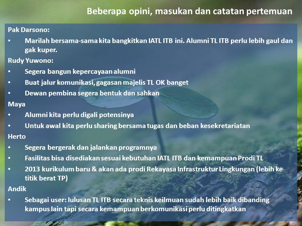 Beberapa opini, masukan dan catatan pertemuan Pak Darsono: Marilah bersama-sama kita bangkitkan IATL ITB ini. Alumni TL ITB perlu lebih gaul dan gak k