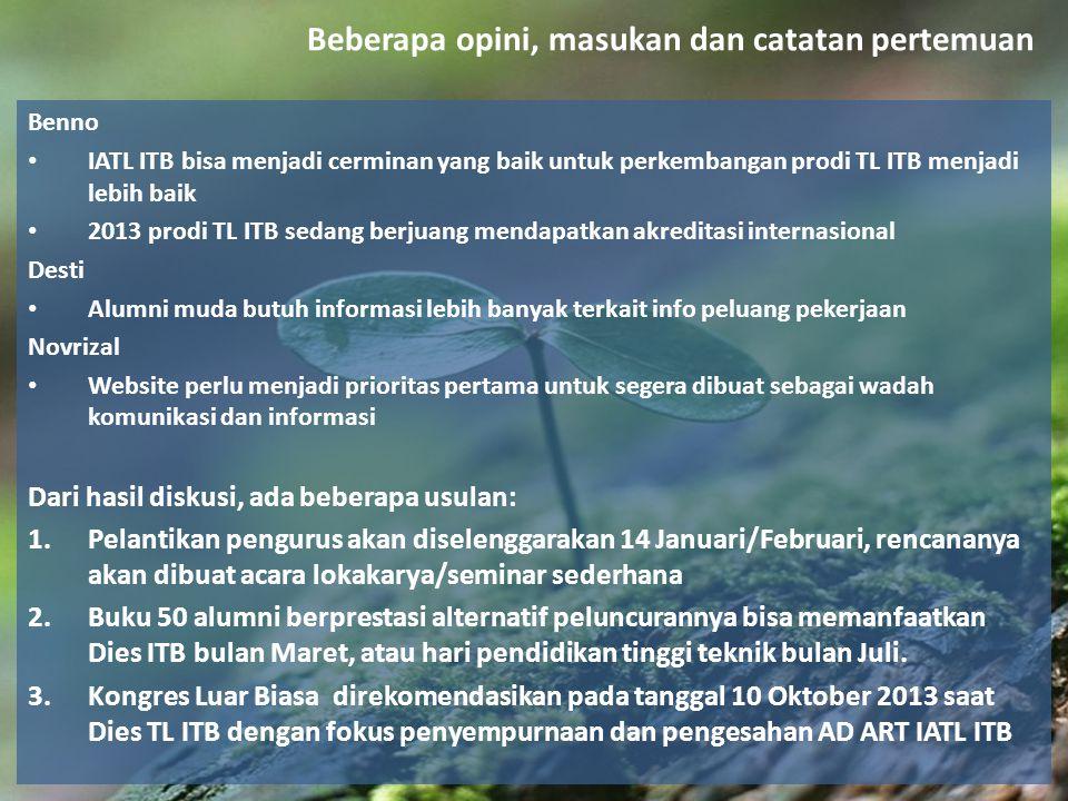 Benno IATL ITB bisa menjadi cerminan yang baik untuk perkembangan prodi TL ITB menjadi lebih baik 2013 prodi TL ITB sedang berjuang mendapatkan akredi