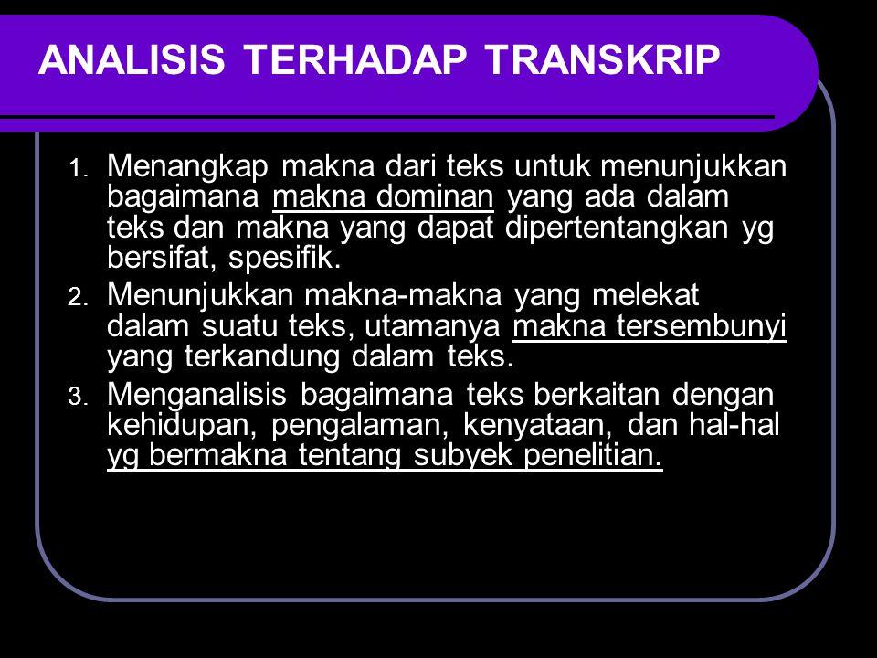 ANALISIS TERHADAP TRANSKRIP 1. Menangkap makna dari teks untuk menunjukkan bagaimana makna dominan yang ada dalam teks dan makna yang dapat dipertenta