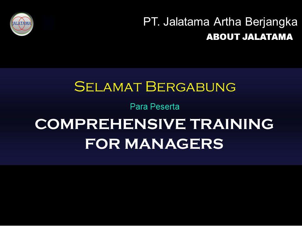 Selamat Bergabung Para Peserta COMPREHENSIVE TRAINING FOR MANAGERS PT.