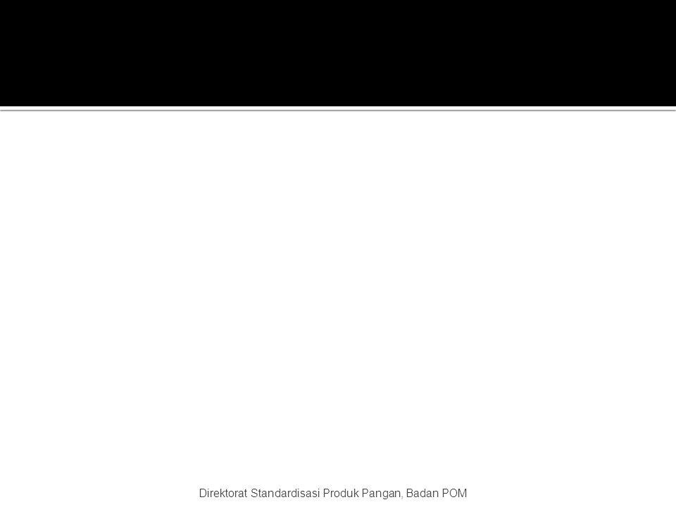 PRODUKSI PEMASARAN DISTRIBUSI ON FORK /TABLE Direktorat Standardisasi Produk Pangan, Badan POM