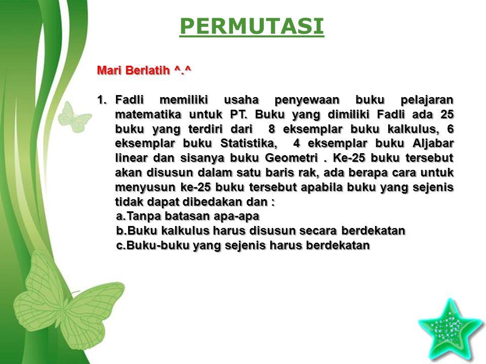 Free Powerpoint TemplatesPage 4 PERMUTASI Mari Berlatih ^.^ 1.Fadli memiliki usaha penyewaan buku pelajaran matematika untuk PT.