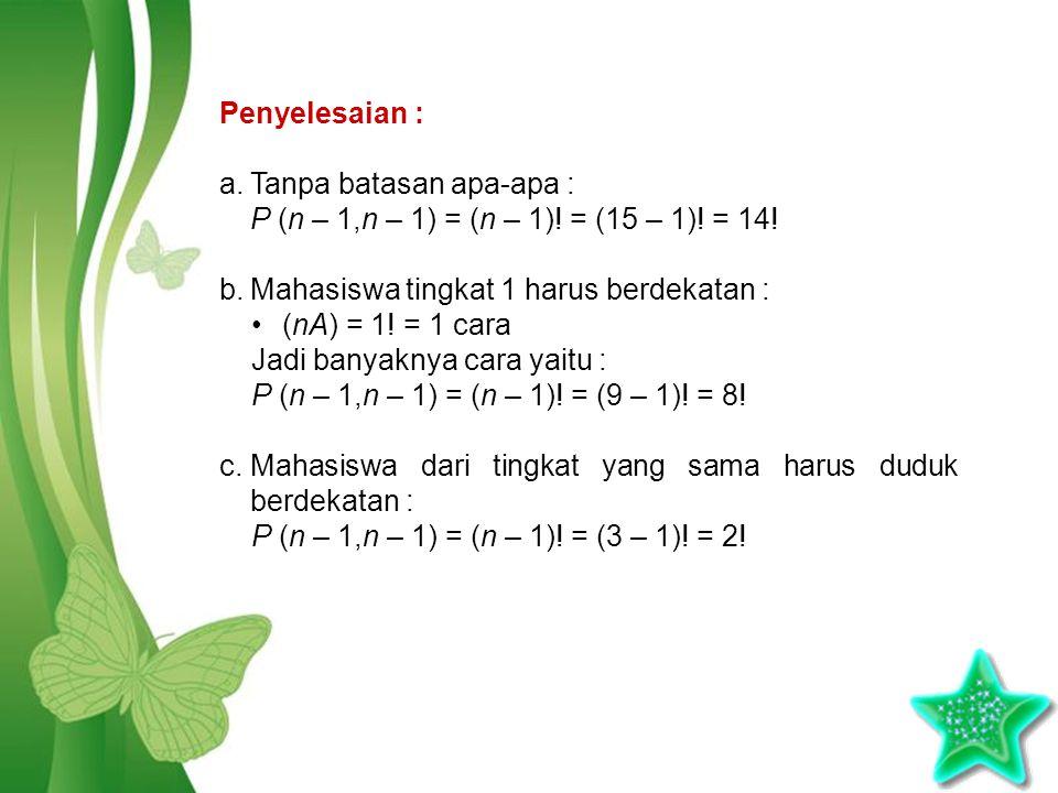 Free Powerpoint TemplatesPage 8 Penyelesaian : a.Tanpa batasan apa-apa : P (n – 1,n – 1) = (n – 1).