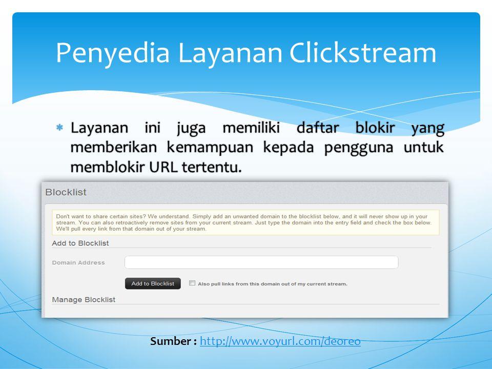  Layanan ini juga memiliki daftar blokir yang memberikan kemampuan kepada pengguna untuk memblokir URL tertentu.