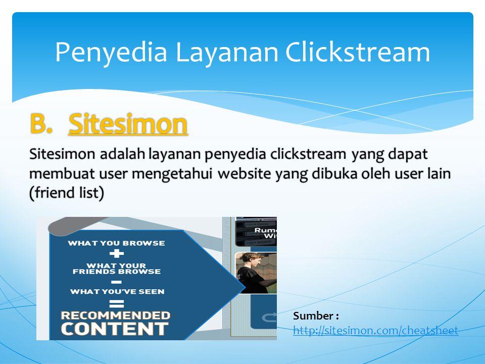 Penyedia Layanan Clickstream Sumber : http://sitesimon.com/cheatsheet http://sitesimon.com/cheatsheet