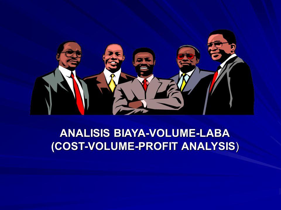 ANALISIS BIAYA-VOLUME-LABA (COST-VOLUME-PROFIT ANALYSIS)