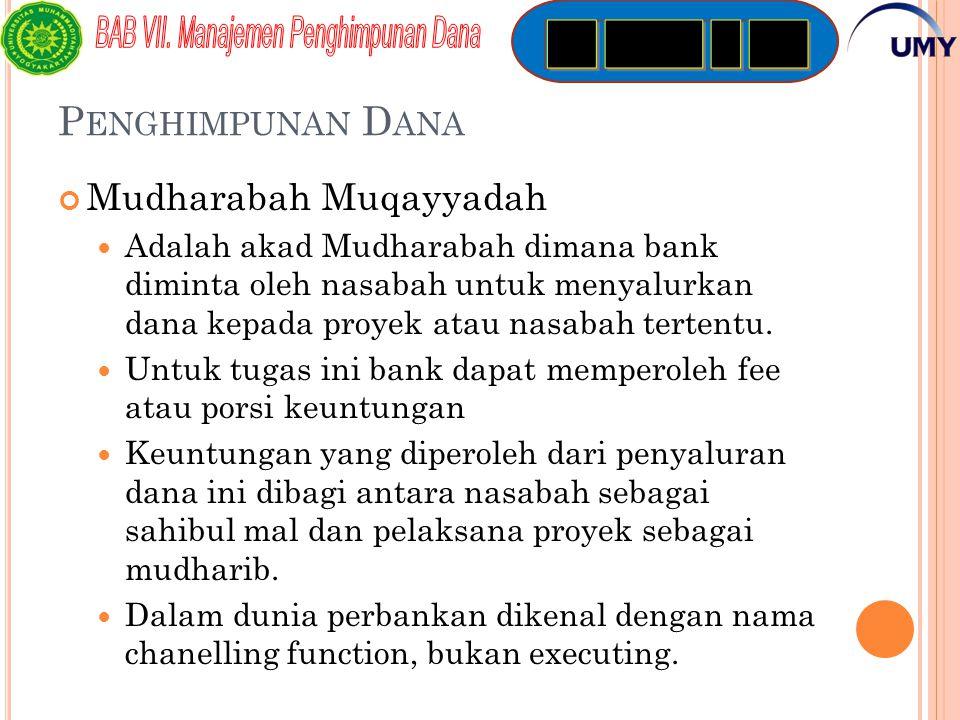 P ENGHIMPUNAN D ANA Nasabah dan bank harus menyepakati nisbah bagi hasil ketika pembukaan tabungan dan deposito Mudharabah.