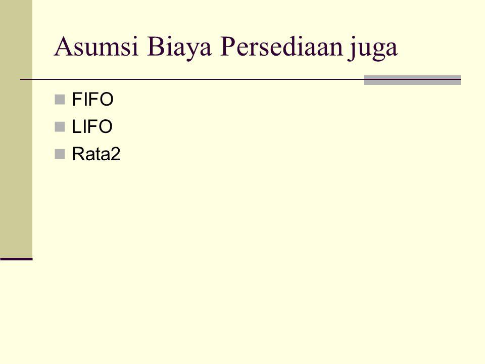 Asumsi Biaya Persediaan juga FIFO LIFO Rata2