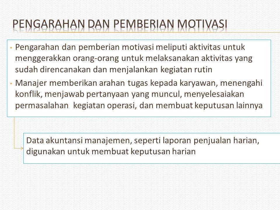 Pengarahan dan pemberian motivasi meliputi aktivitas untuk menggerakkan orang-orang untuk melaksanakan aktivitas yang sudah direncanakan dan menjalank