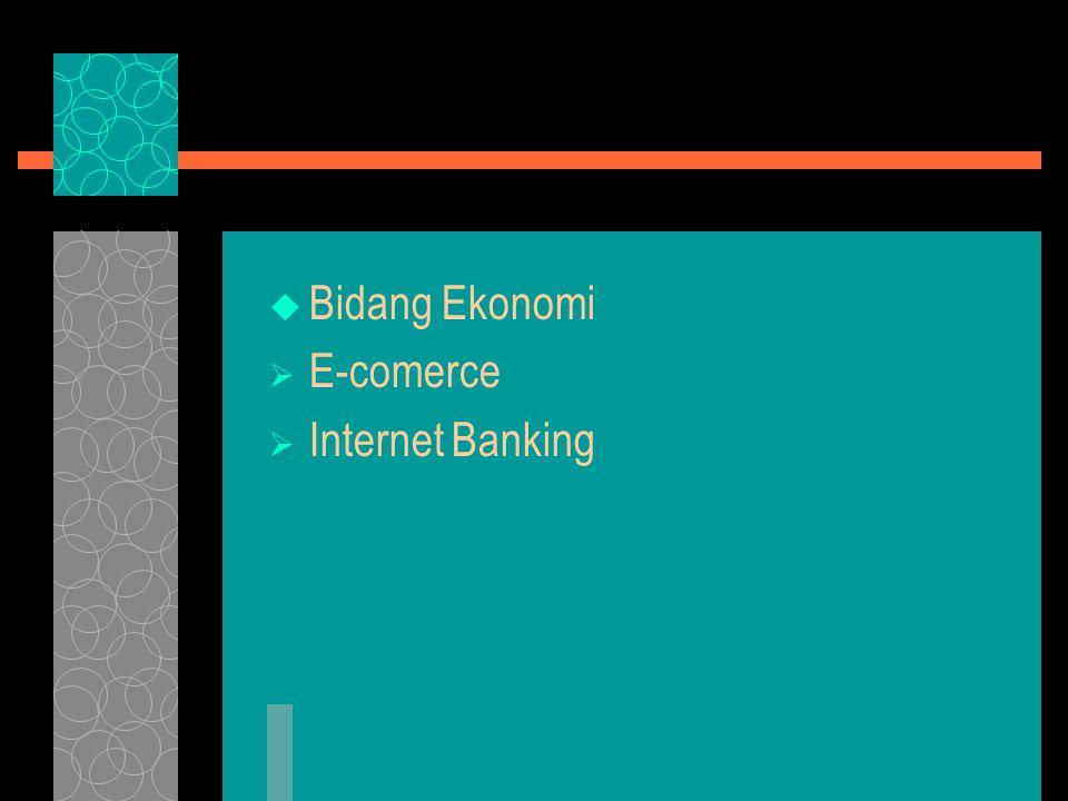  Bidang Ekonomi  E-comerce  Internet Banking