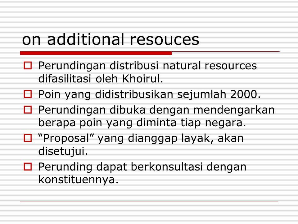 on additional resouces  Perundingan distribusi natural resources difasilitasi oleh Khoirul.